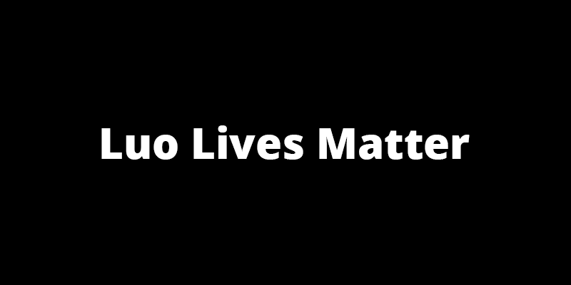 Luo Lives Matter