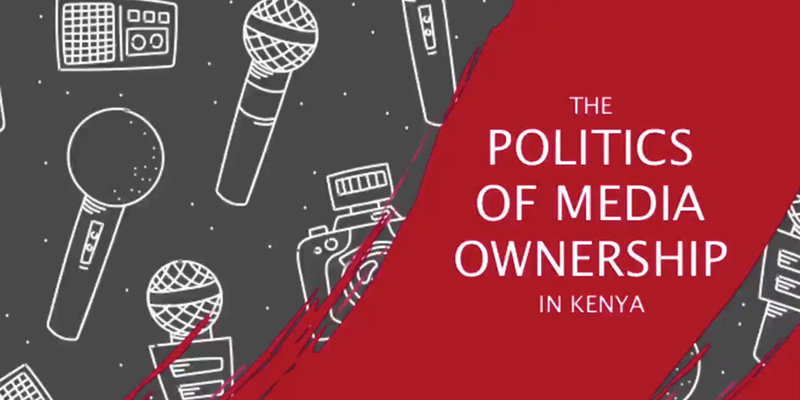 The Politics of Media Ownership in Kenya