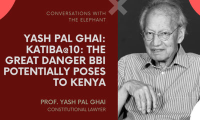 Yash Pal Ghai: Katiba@10: The Great Danger BBI Potentially Poses to Kenya