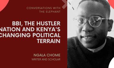 BBI, The Hustler Nation and Kenya's Changing Political Terrain